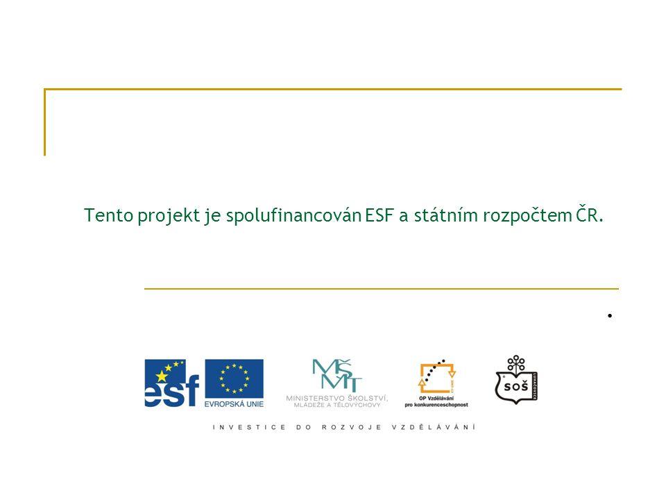Tento projekt je spolufinancován ESF a státním rozpočtem ČR..