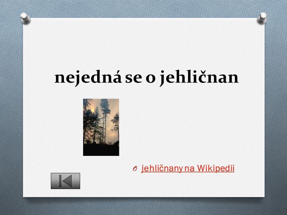nejedná se o jehličnan O jehličnany na Wikipedii jehličnany na Wikipedii