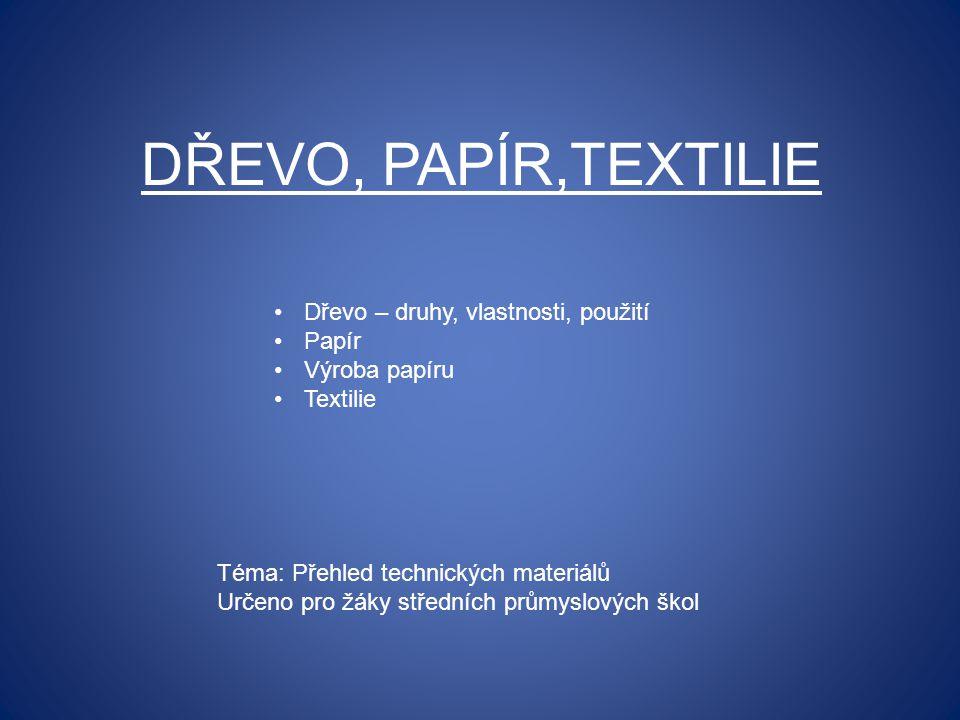 Jaké technické použití má dřevo, papír a textilie?