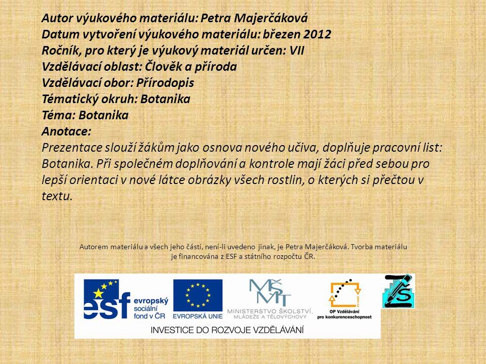 Autor výukového materiálu: Petra Majerčáková Datum vytvoření výukového materiálu: březen 2012 Ročník, pro který je výukový materiál určen: VII Vzděláv