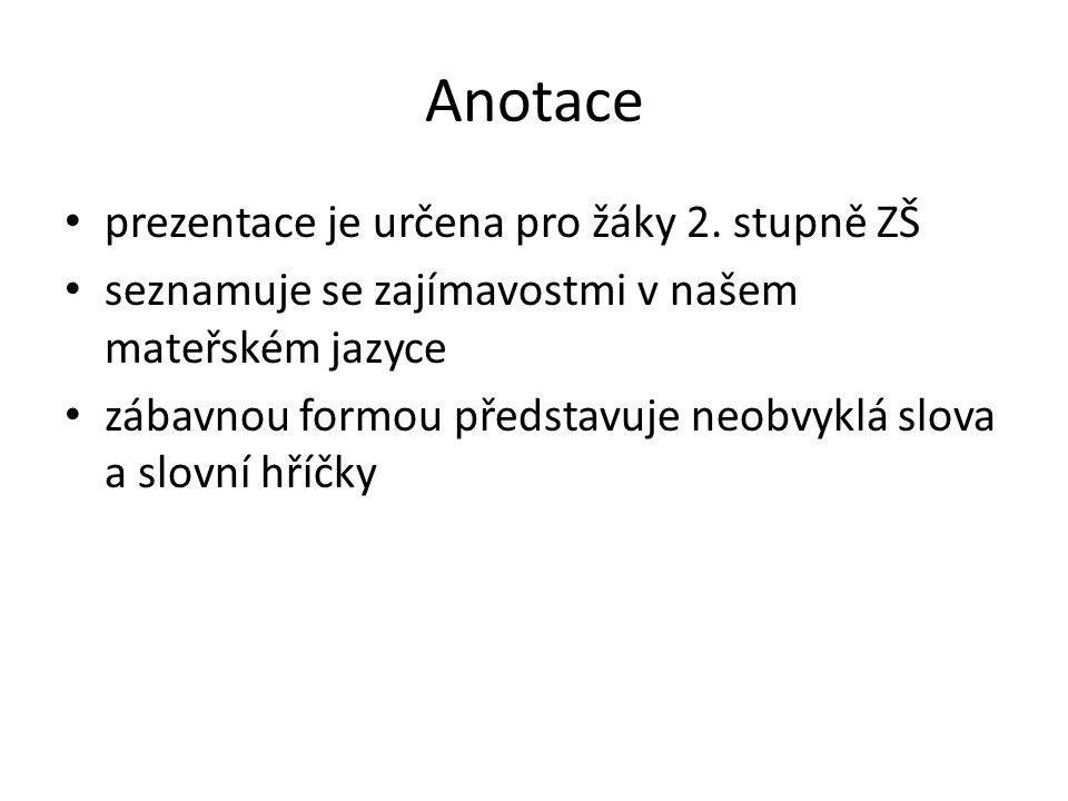 Anotace prezentace je určena pro žáky 2.