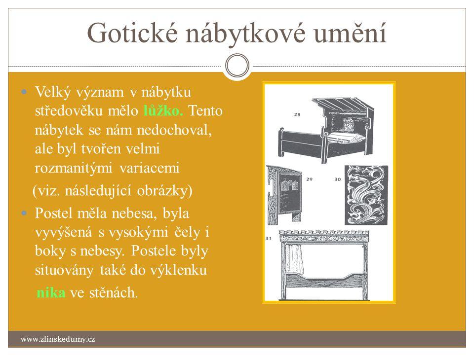 Gotické nábytkové umění www.zlinskedumy.cz Velký význam v nábytku středověku mělo lůžko.