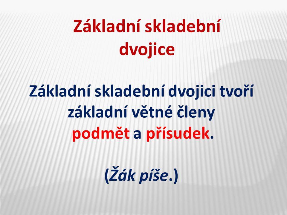 Procvičování 1.Ze slov nabízených v následujících sloupcích vytvořte základní skladebné dvojice a ústně je rozviňte do rozvité věty.