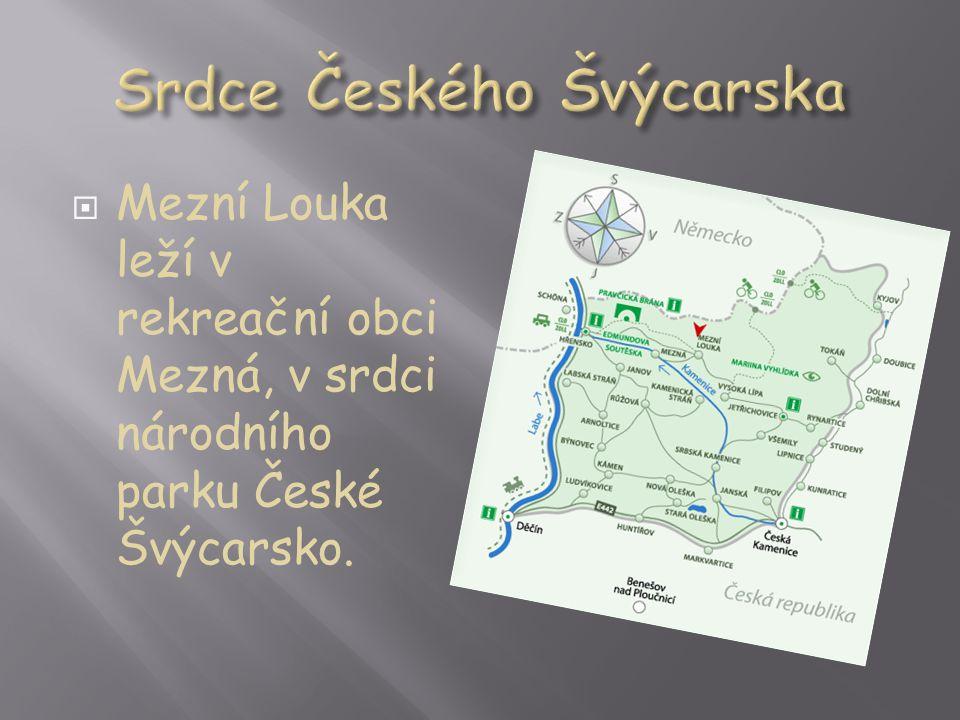  Mezní Louka leží v rekreační obci Mezná, v srdci národního parku České Švýcarsko.