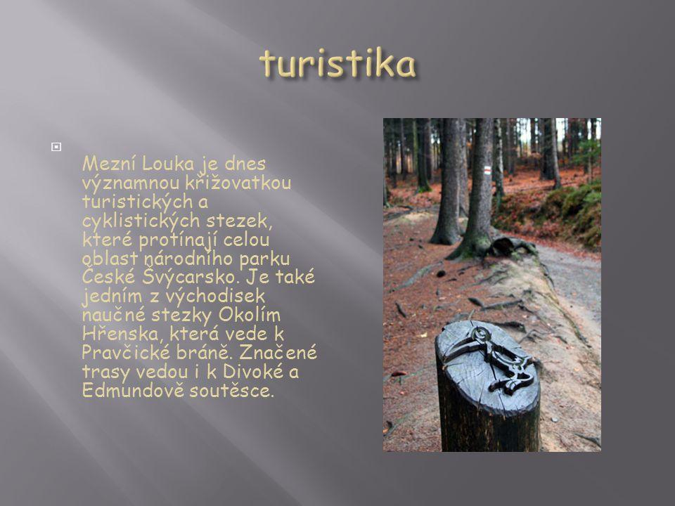  Mezní Louka je dnes významnou křižovatkou turistických a cyklistických stezek, které protínají celou oblast národního parku České Švýcarsko.