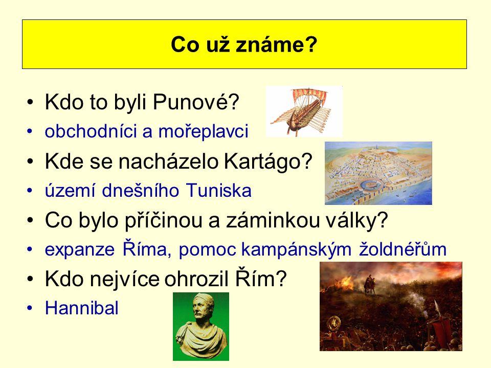 Kdo to byli Punové.obchodníci a mořeplavci Kde se nacházelo Kartágo.