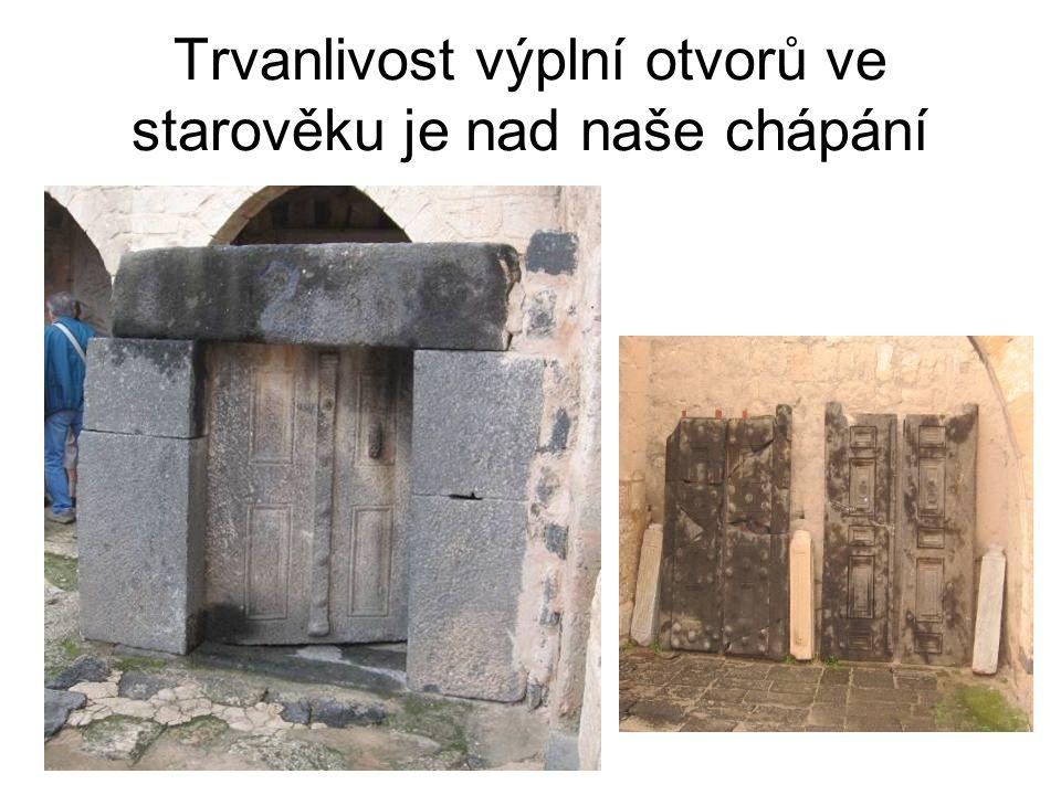 Trvanlivost výplní otvorů ve starověku je nad naše chápání