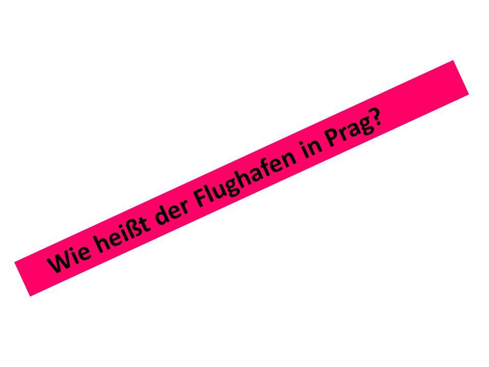 Wie heißt der Flughafen in Prag?
