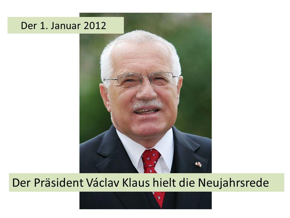 Der Präsident Václav Klaus hielt die Neujahrsrede Der 1. Januar 2012