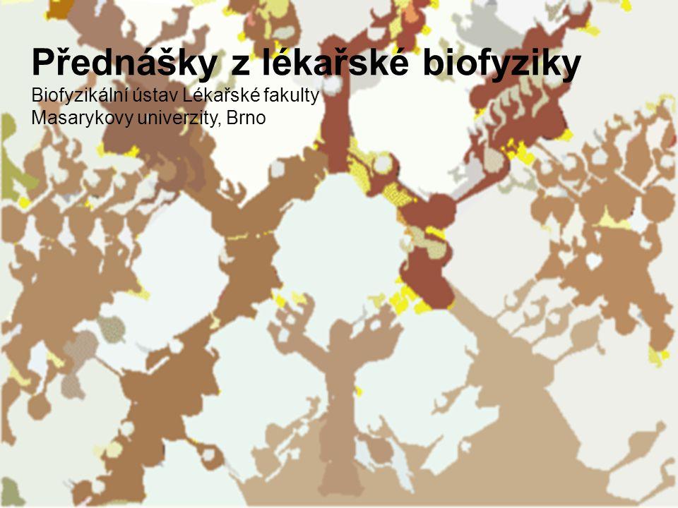 Struktura živé hmoty Přednášky z lékařské biofyziky Biofyzikální ústav Lékařské fakulty Masarykovy univerzity, Brno