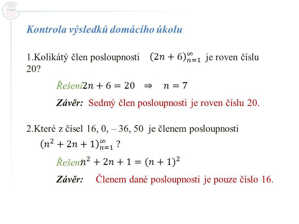 Kontrola výsledků domácího úkolu 1.Kolikátý člen posloupnosti je roven číslu 20.