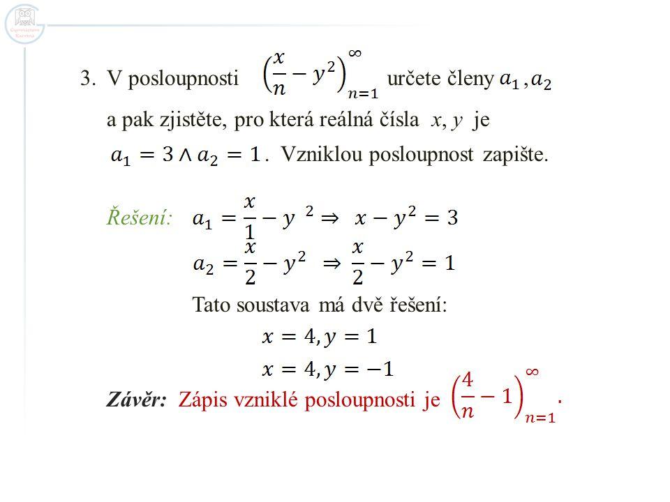 Skupinová práce a)Znázorněte graficky prvních pět členů posloupnosti kde b)Zjistěte, které z čísel je členem posloupnosti c)V posloupnosti je Určete reálná čísla x, y, z a vzniklou posloupnost zapište.