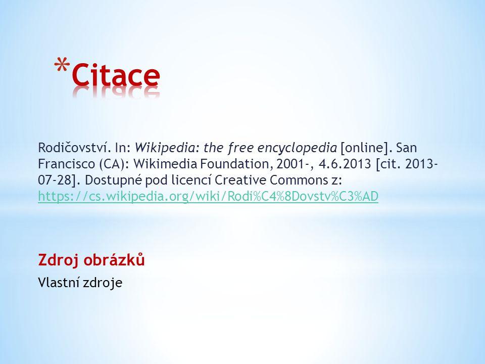 Rodičovství. In: Wikipedia: the free encyclopedia [online]. San Francisco (CA): Wikimedia Foundation, 2001-, 4.6.2013 [cit. 2013- 07-28]. Dostupné pod