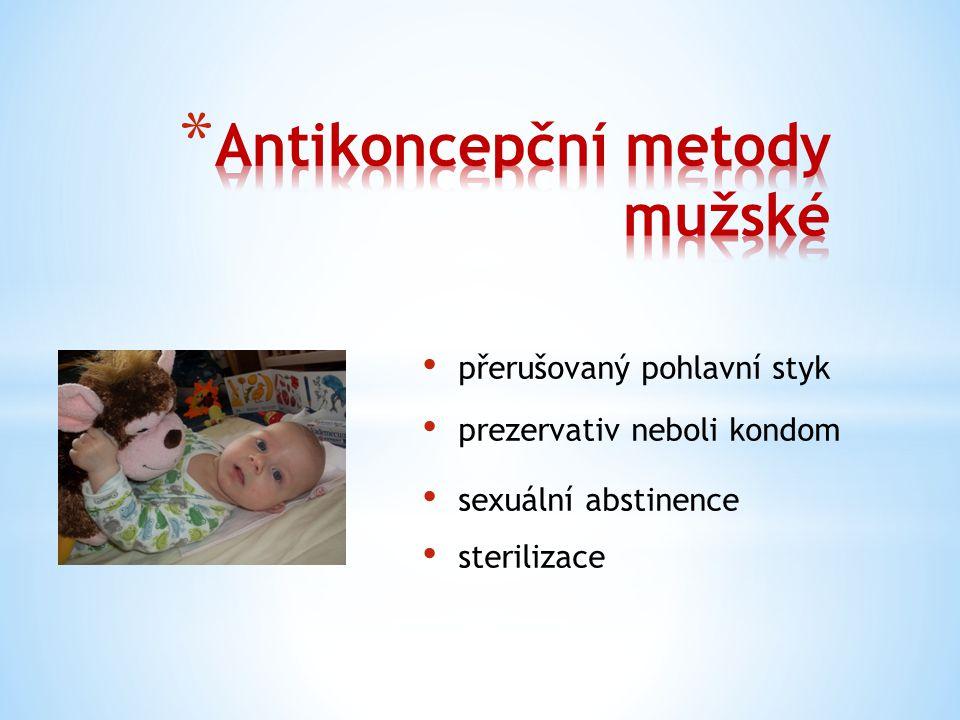 přirozené metody antikoncepce – plodné a neplodné dny bariérové metody chemické metody nitroděložní tělísko hormonální antikoncepce sexuální abstinence sterilizace ženy