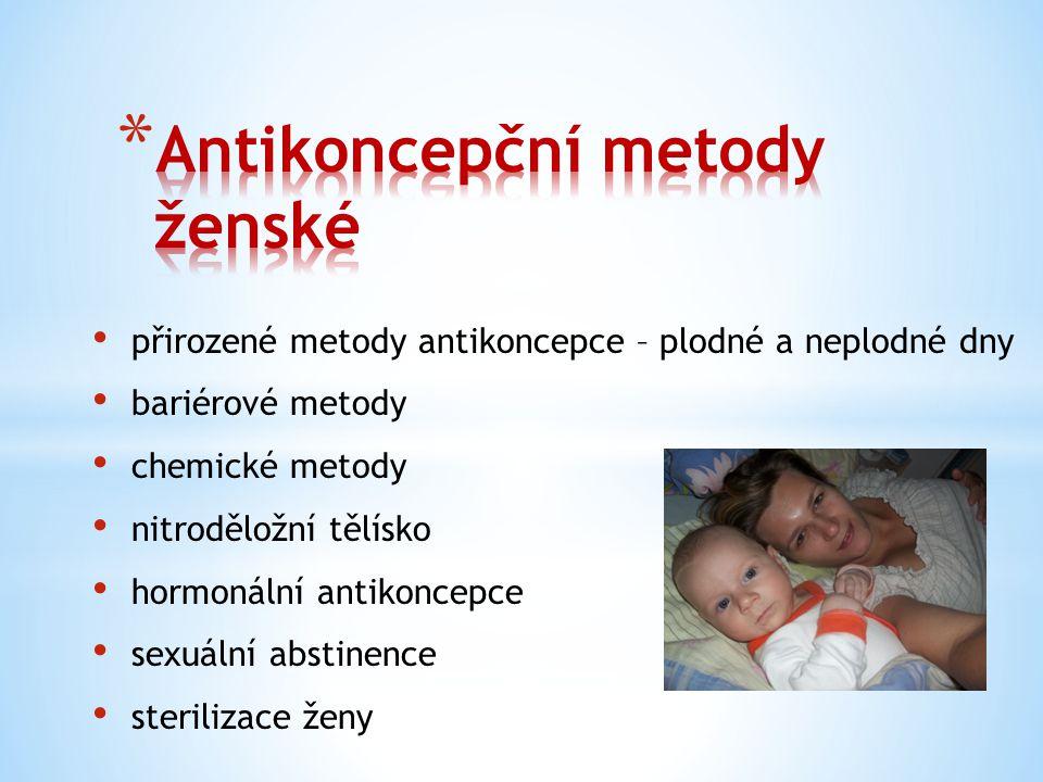 přirozené metody antikoncepce – plodné a neplodné dny bariérové metody chemické metody nitroděložní tělísko hormonální antikoncepce sexuální abstinenc