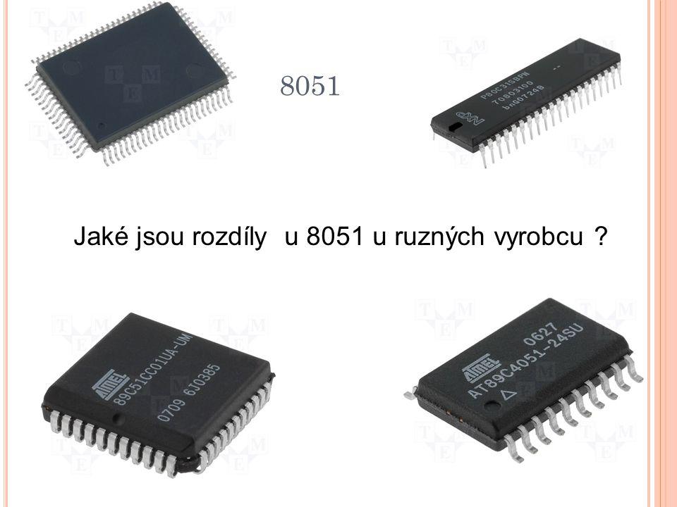 8051 Jaké jsou rozdíly u 8051 u ruzných vyrobcu ?