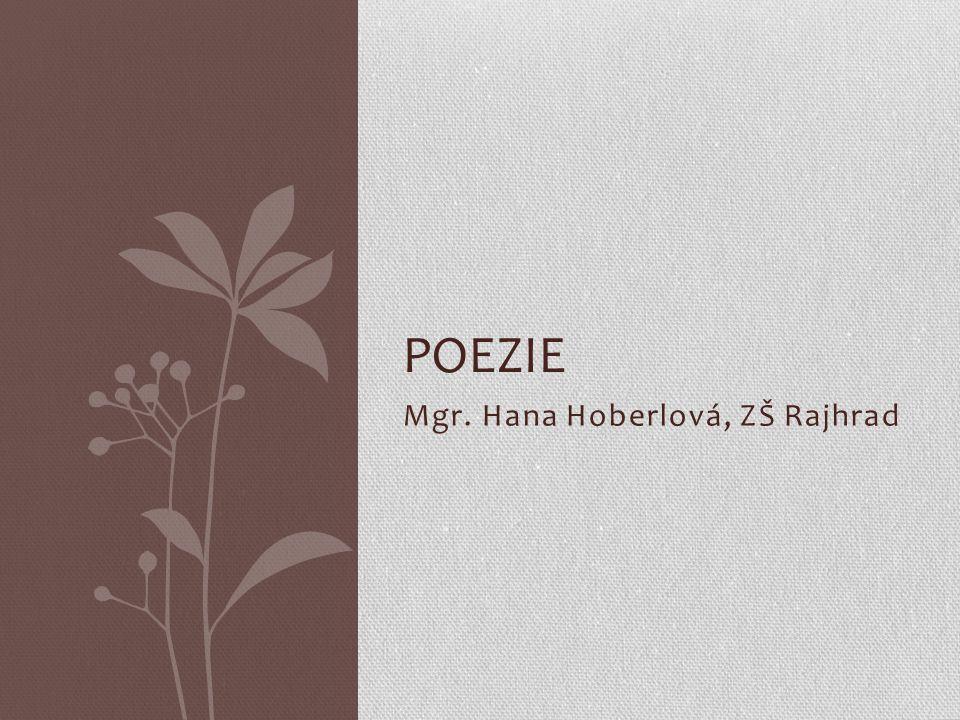 Slovo poezie pochází z řeckého slova poiésis – tvorba.