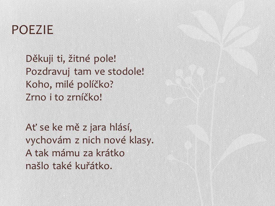 POEZIE Prameny: http://www.cesky-jazyk.cz/citanka/karel-jaromir- erben/polednice-kytice.html http://www.cesky-jazyk.cz/citanka/frantisek- hrubin/kuratko-a-obili.html http://cs.wikipedia.org/wiki/Poezie http://primatrida.webnode.cz/domaci-ukoly/recitace/