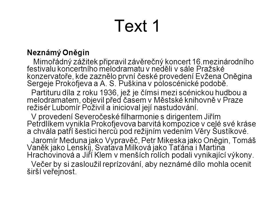 Text 1 Neznámý Oněgin Mimořádný zážitek připravil závěrečný koncert 16.mezinárodního festivalu koncertního melodramatu v neděli v sále Pražské konzerv
