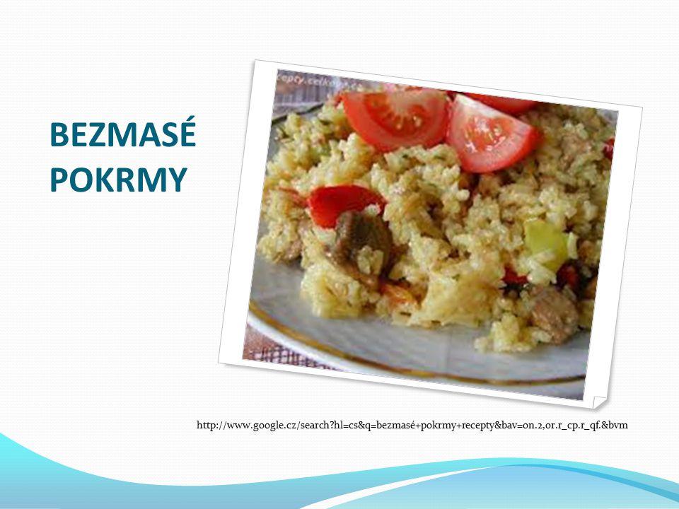 BEZMASÉ POKRMY http://www.google.cz/search?hl=cs&q=bezmasé+pokrmy+recepty&bav=on.2,or.r_cp.r_qf.&bvm