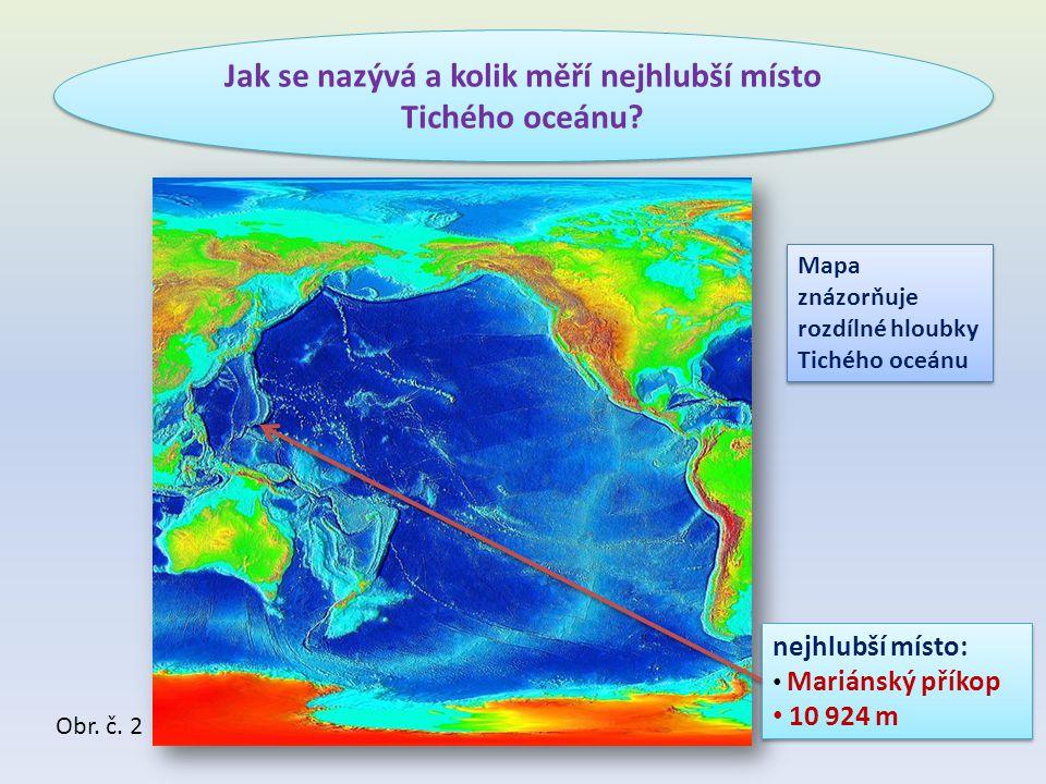 Jak se nazývá a kolik měří nejhlubší místo Tichého oceánu.
