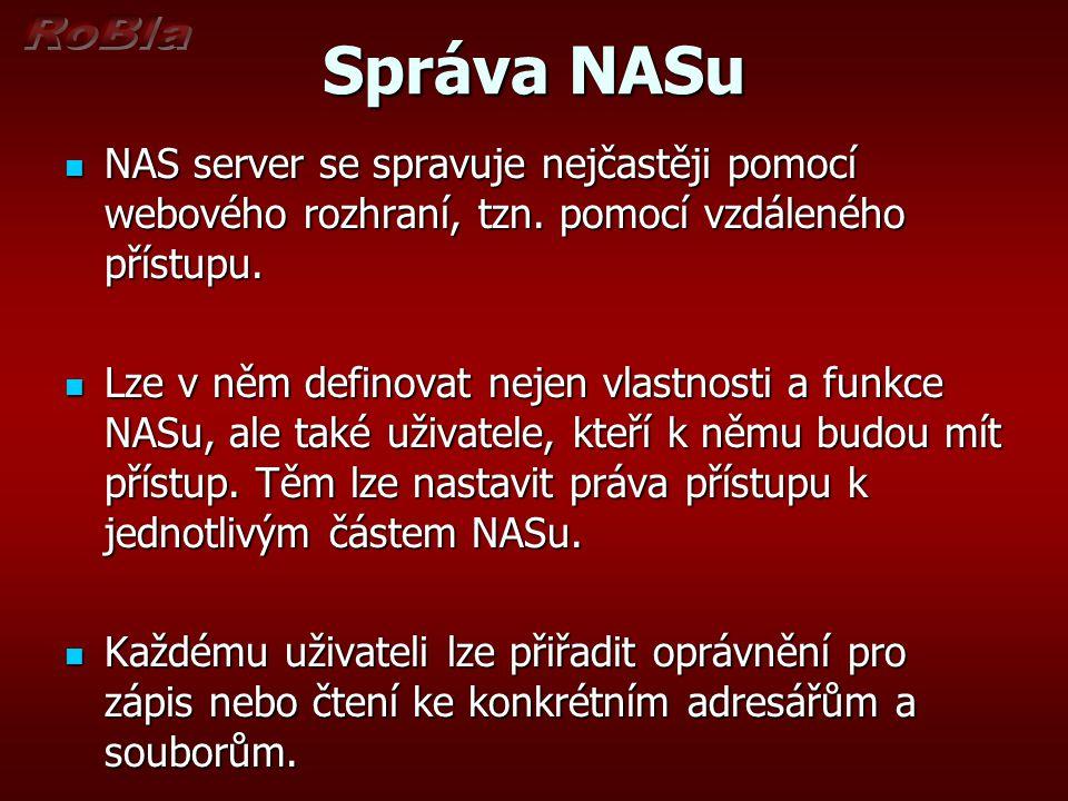 Správa NASu NAS server se spravuje nejčastěji pomocí webového rozhraní, tzn.