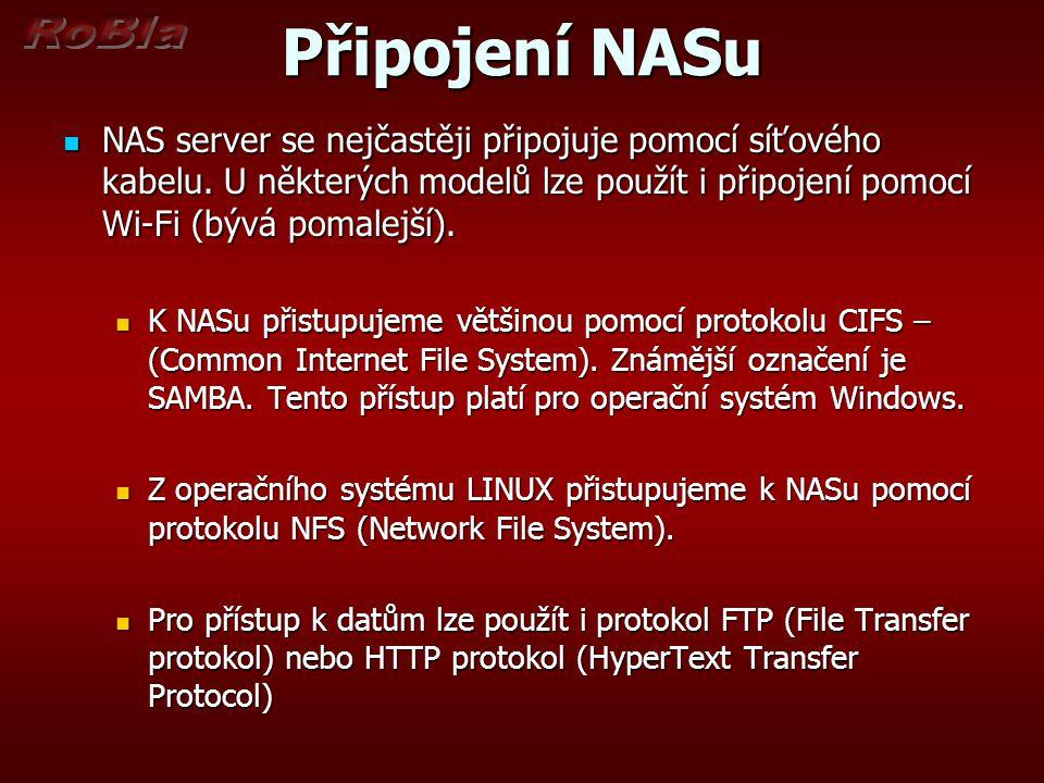 Připojení NASu NAS server se nejčastěji připojuje pomocí síťového kabelu.