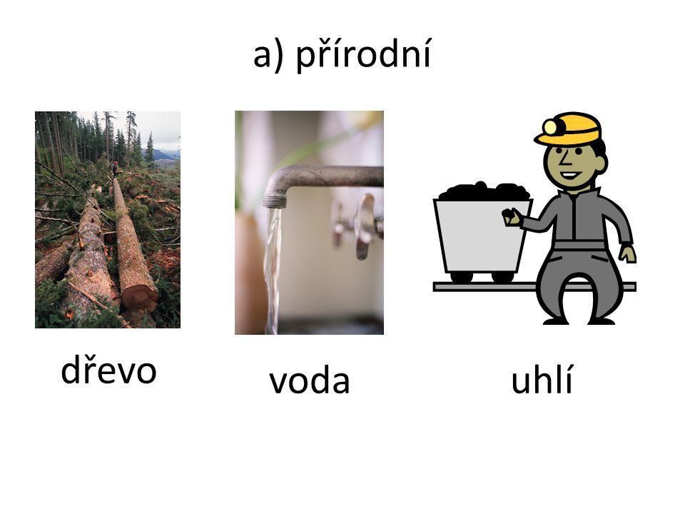 a) přírodní dřevo vodauhlí