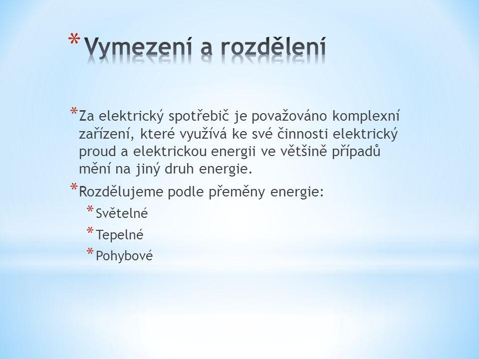 * Za elektrický spotřebič je považováno komplexní zařízení, které využívá ke své činnosti elektrický proud a elektrickou energii ve většině případů mě
