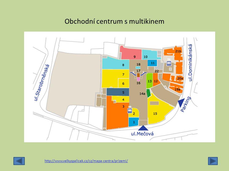 Obchodní centrum s multikinem http://www.velkyspalicek.cz/cz/mapa-centra/prizemi/