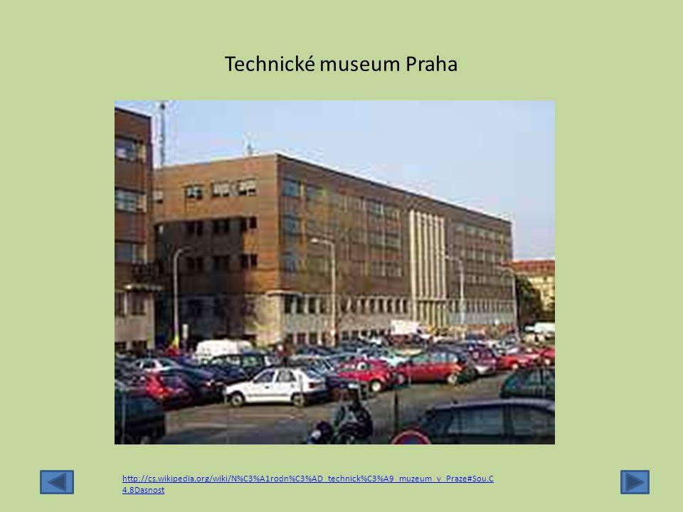 Technické museum Praha http://cs.wikipedia.org/wiki/N%C3%A1rodn%C3%AD_technick%C3%A9_muzeum_v_Praze#Sou.C 4.8Dasnost