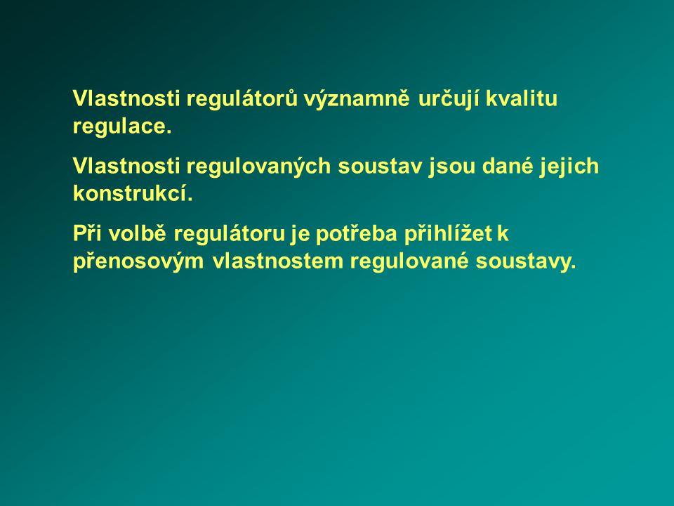 Vlastnosti regulátorů významně určují kvalitu regulace. Vlastnosti regulovaných soustav jsou dané jejich konstrukcí. Při volbě regulátoru je potřeba p