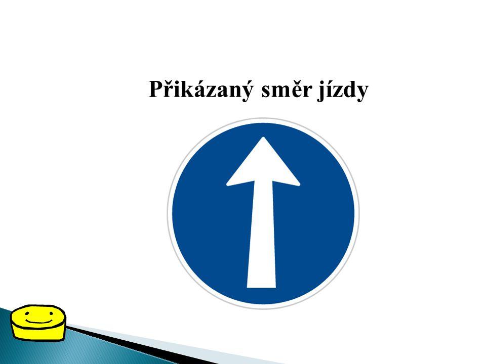 PŘÍKAZOVÉ DOPRAVNÍ ZNAČKY Příkazové dopravní značky říkají řidičům, cyklistům i chodcům různé příkazy. Mají kulatý tvar a modrou barvu.