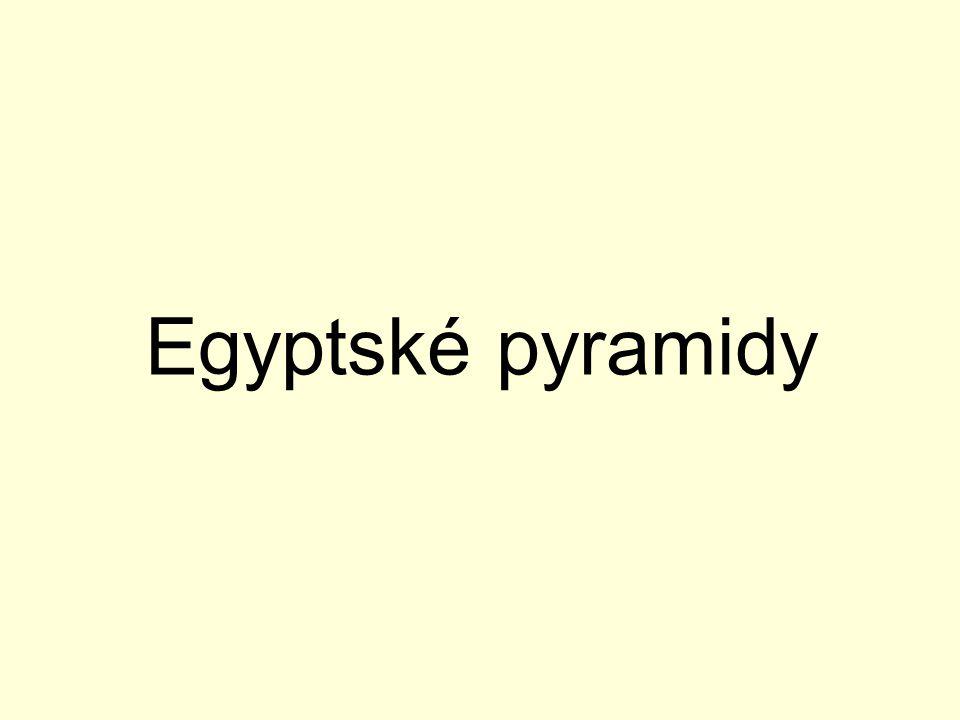 Pyramidy Pyramida je jehlanovitá stavba.