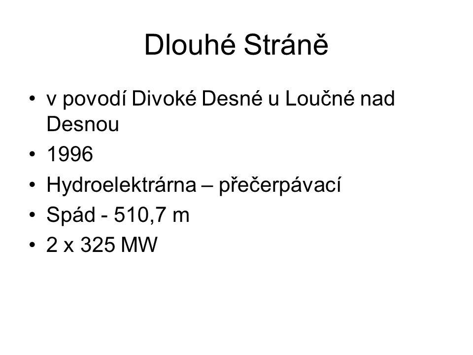 Dlouhé Stráně v povodí Divoké Desné u Loučné nad Desnou 1996 Hydroelektrárna – přečerpávací Spád - 510,7 m 2 x 325 MW