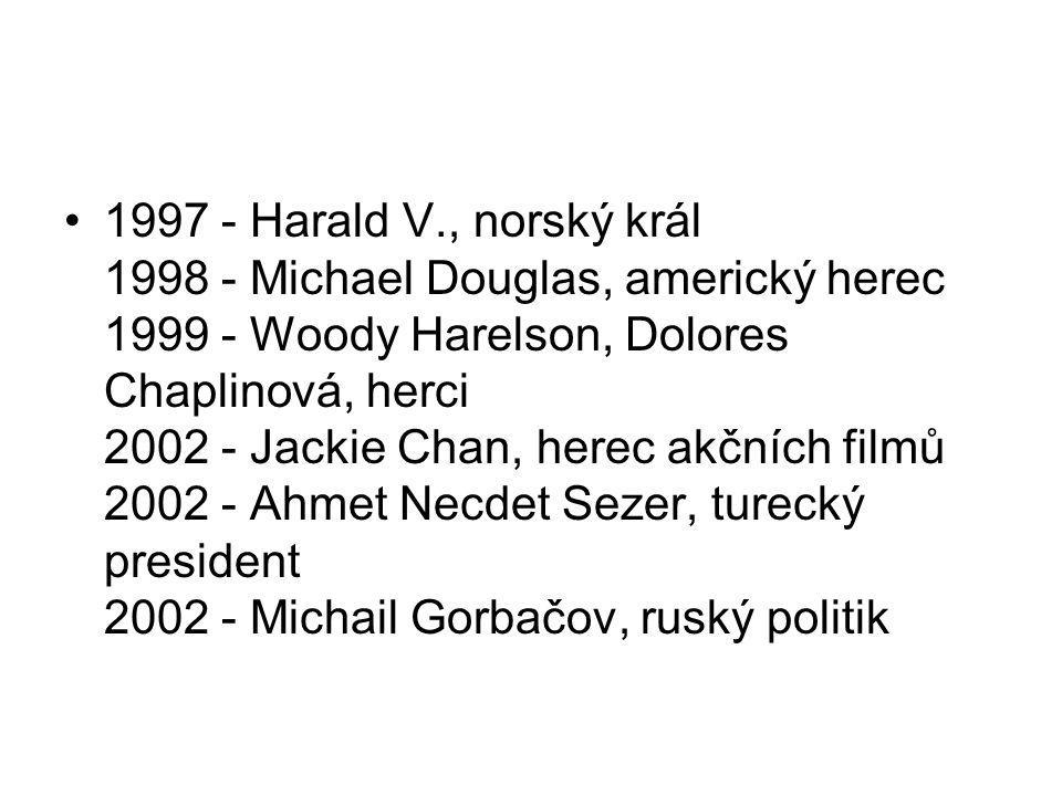 1997 - Harald V., norský král 1998 - Michael Douglas, americký herec 1999 - Woody Harelson, Dolores Chaplinová, herci 2002 - Jackie Chan, herec akčníc