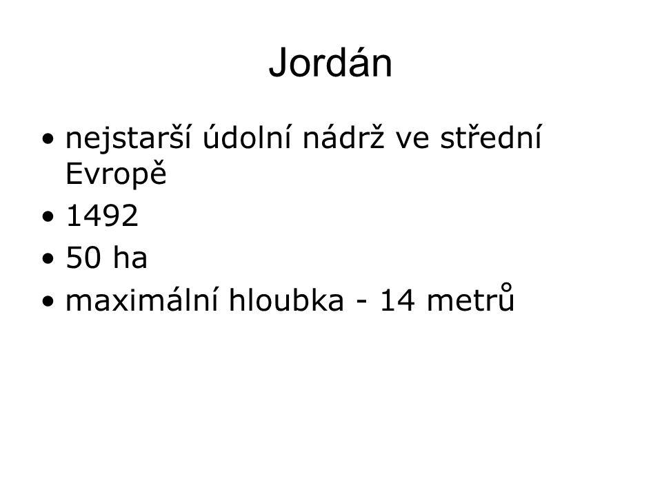 Jordán nejstarší údolní nádrž ve střední Evropě 1492 50 ha maximální hloubka - 14 metrů