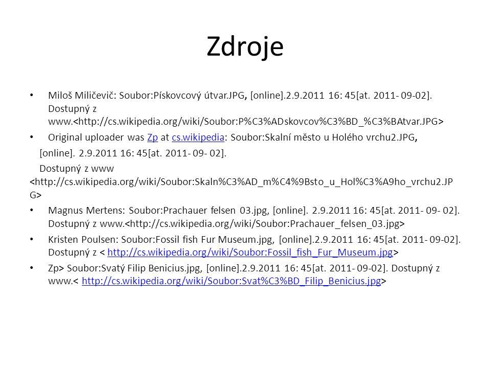 Zdroje Miloš Miličevič: Soubor:Pískovcový útvar.JPG, [online].2.9.2011 16: 45[at. 2011- 09-02]. Dostupný z www. Original uploader was Zp at cs.wikiped