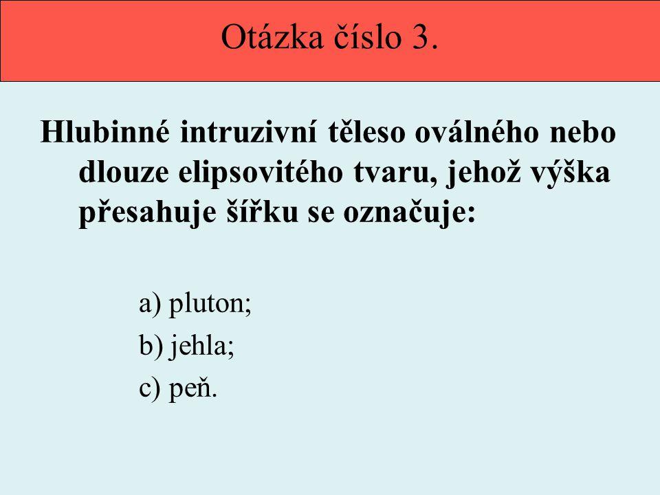 Otázka číslo 3.
