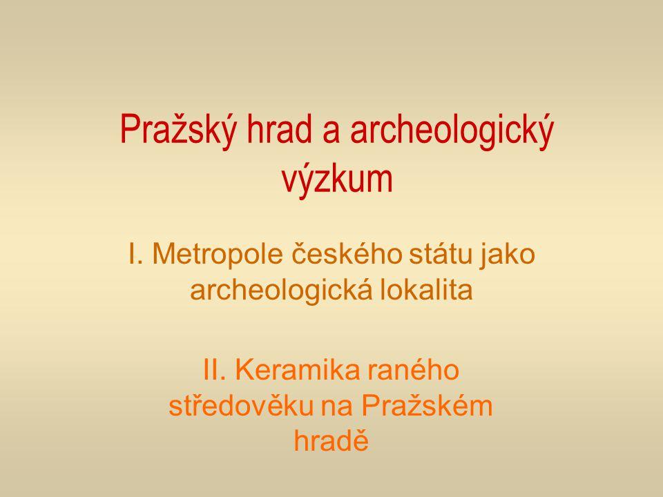 3. Pražský hrad - historie výzkumu prvé archeologické nálezy - konec 19. stol. - 20. léta 20. stol.