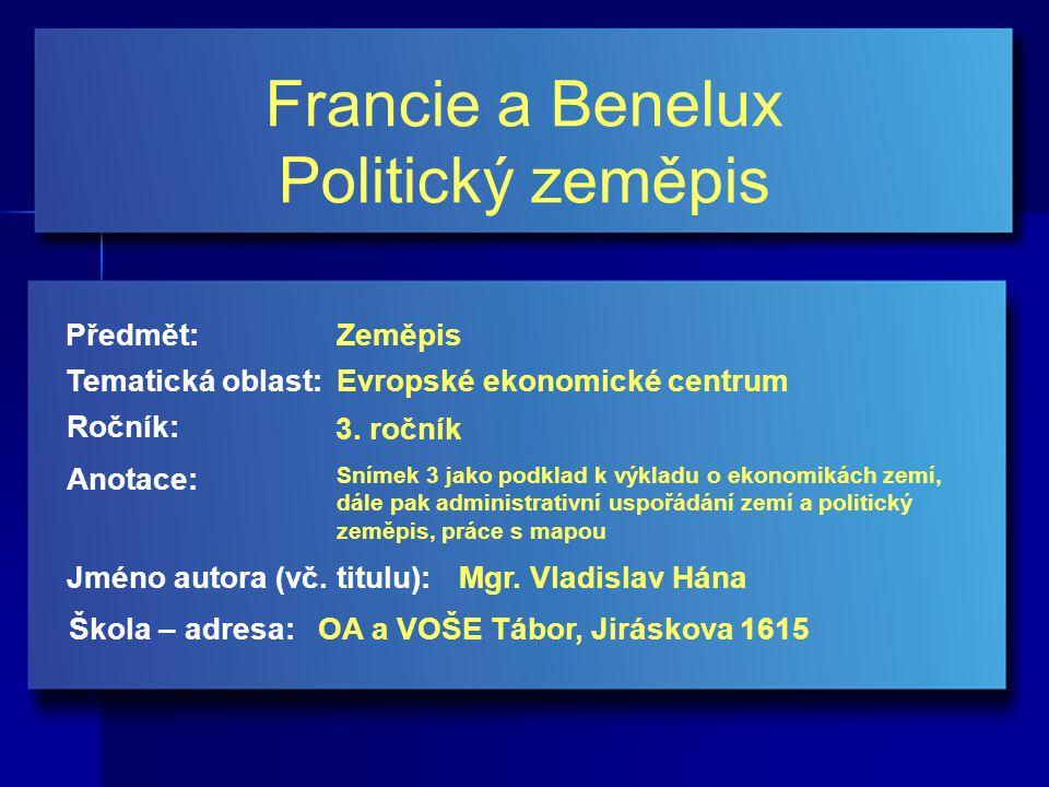 Evropské ekonomické centrum Francie a Benelux Ekonomika Francie Postavení i v politice v E.