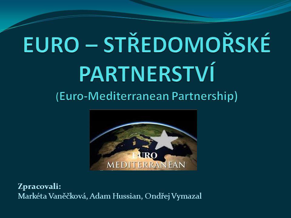  Úvod  Charakteristika zemí středomoří  Vývoj euro-středozemního partnerství  Barcelonský proces  Evropská politika sousedství  Unie pro Středomoří  Financování euro-středozemního partnerství  Nástroje a dosažené výsledky