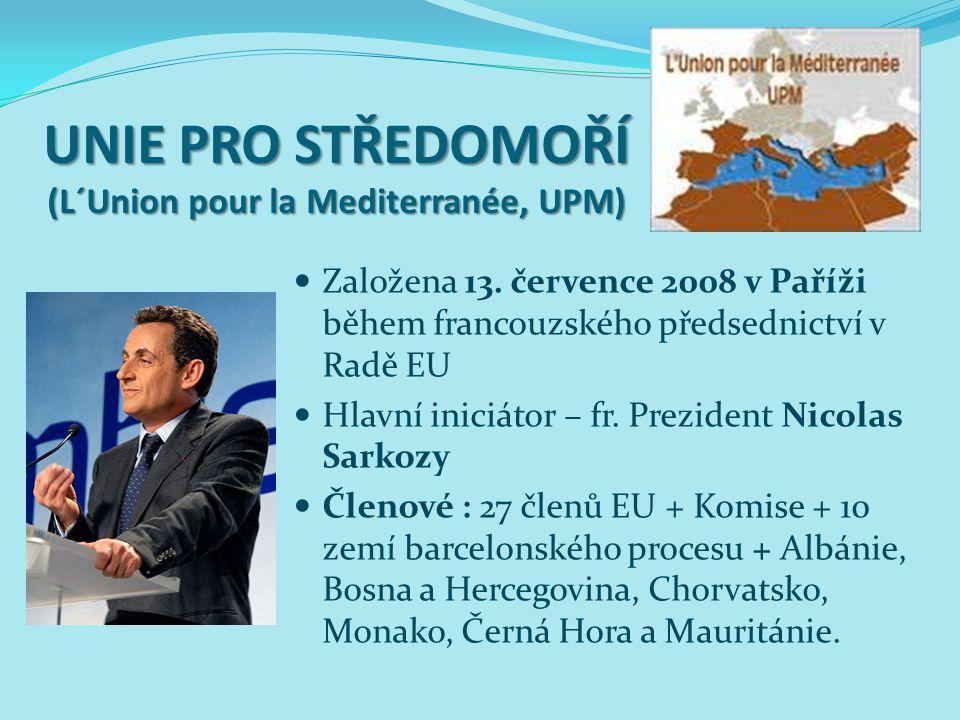 UNIE PRO STŘEDOMOŘÍ (L´Union pour la Mediterranée, UPM) Založena 13.