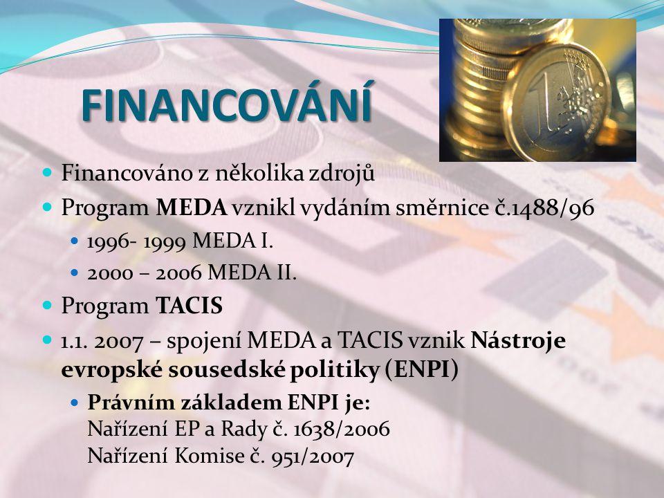 FINANCOVÁNÍ FINANCOVÁNÍ Financováno z několika zdrojů Program MEDA vznikl vydáním směrnice č.1488/96 1996- 1999 MEDA I.