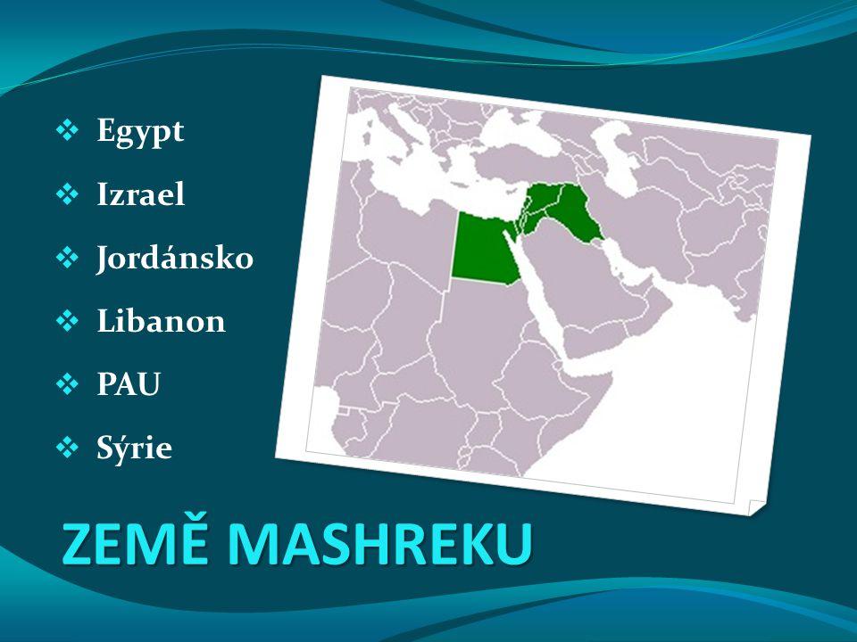 ZEMĚ MASHREKU  Egypt  Izrael  Jordánsko  Libanon  PAU  Sýrie