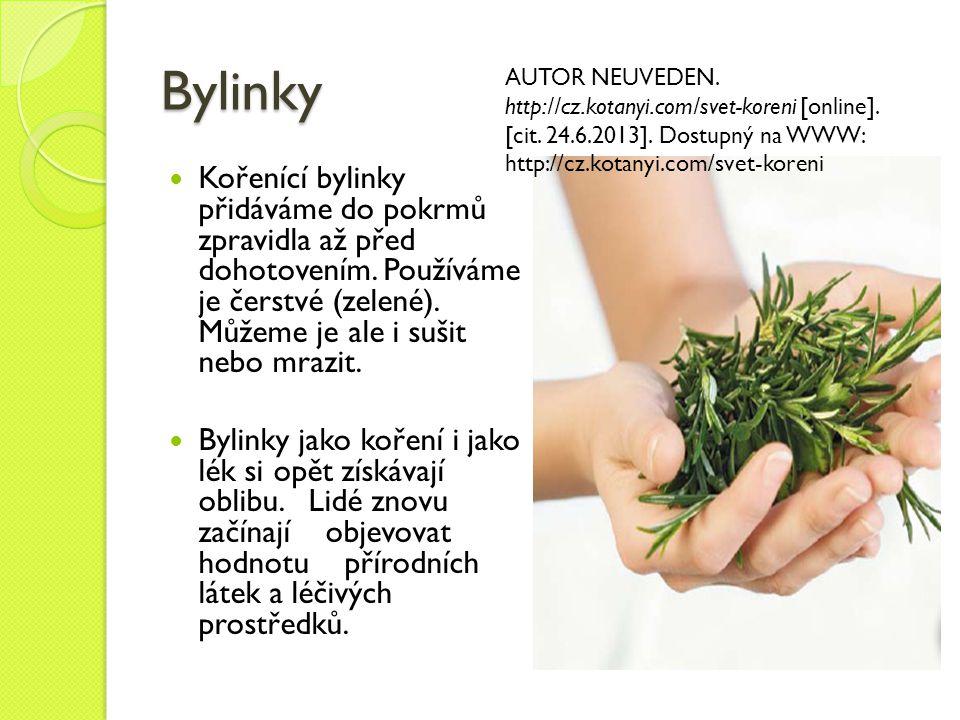 Bylinky - příklady Máta Kerblík Bazalka Petrželová nať Libeček Pažitka Rozmarýn Oregano Meduňka Kopr Šalvěj aj.