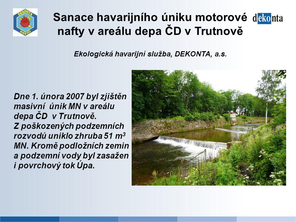 Sanace havarijního úniku motorové nafty v areálu depa ČD v Trutnově Ekologická havarijní služba, DEKONTA, a.s. Dne 1. února 2007 byl zjištěn masivní ú