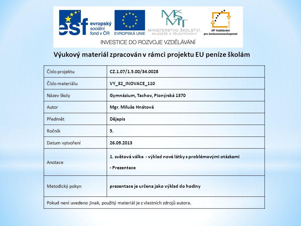 Číslo projektu CZ.1.07/1.5.00/34.0028 Číslo materiálu VY_32_INOVACE_110 Název školy Gymnázium, Tachov, Pionýrská 1370 AutorMgr.
