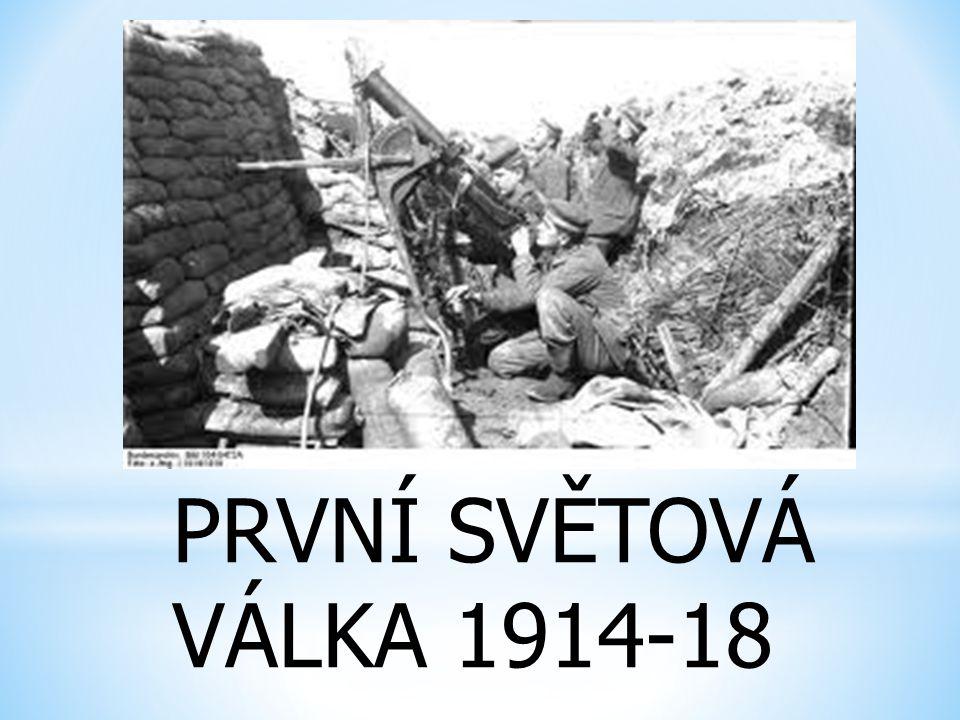 PRVNÍ SVĚTOVÁ VÁLKA 1914-18