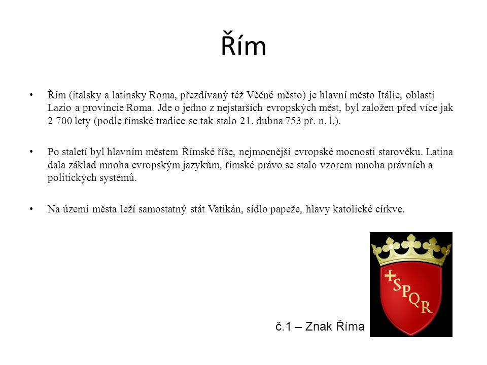 Řím Řím (italsky a latinsky Roma, přezdívaný též Věčné město) je hlavní město Itálie, oblasti Lazio a provincie Roma. Jde o jedno z nejstarších evrops